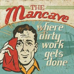 Mancave III - Where Dirty Work Gets Done Poster