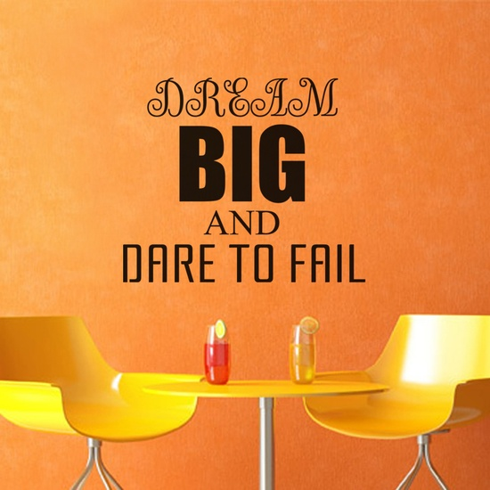 Dream Big Dare to Fail Wall Decal ( KC135 )