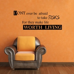 Risks Make Life Worth Living Wall Decal ( KC381 )