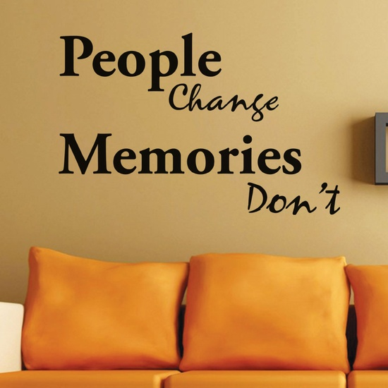 People Change Memories Dont Wall Decal ( KC133 )