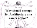 Why Should One Opt for Architecture as a Career Option?