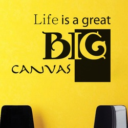 Life is a Big Canvas Wall Decal ( KC131 )