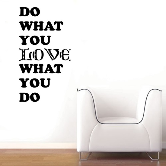 Love What you Do Wall Decal ( KC379 )