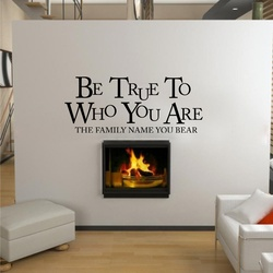 Be True to Who you are Wall Decal ( KC391 )